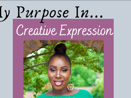 My Purpose In Creative Expression