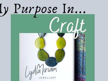 My Purpose In Craft