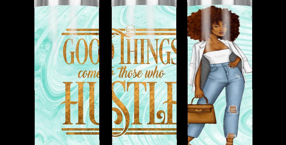 Good Things Comes To Those Who Hustle | Pumpkins Kreations