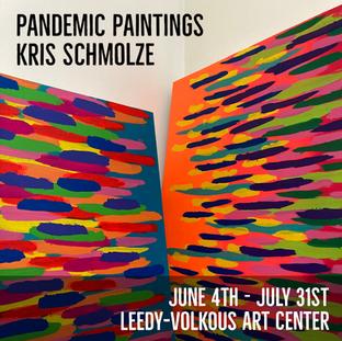 "Kris Schmolze   ""Pandemic Paintings"