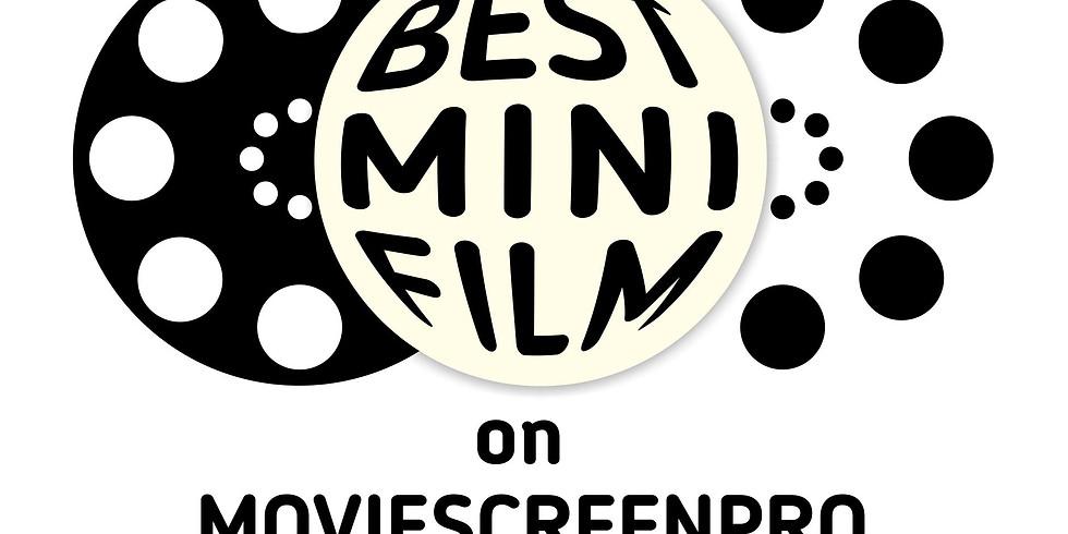 The 3rd Best Mini Film (15') Festival on MovieScreenPro