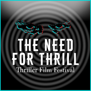 The Thriller Film Festival Need For Thrill