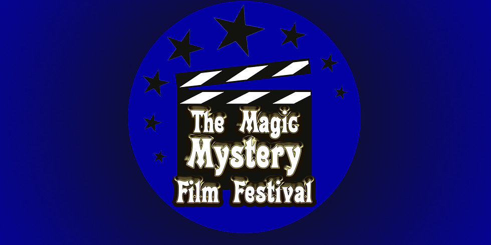 The Magic Mystery Film Festival, the 2nd Edition
