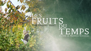 LES FRUITS DU TEMPS	/ THE CHERRY TREE