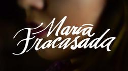 María Fracasada