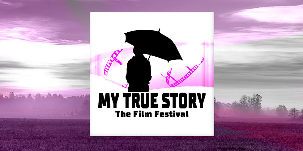 My True Story Film Festival, the 4th edition