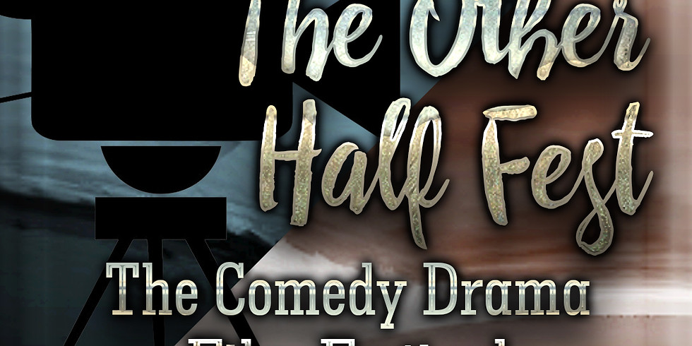 The Comedy Drama Film Festival The Other Half Fest