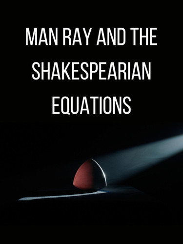 Man Ray and the shakespearian equations