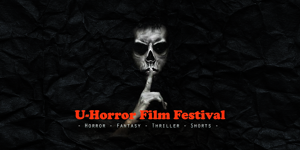 The U-Horror Film Festival, the 6th Edition
