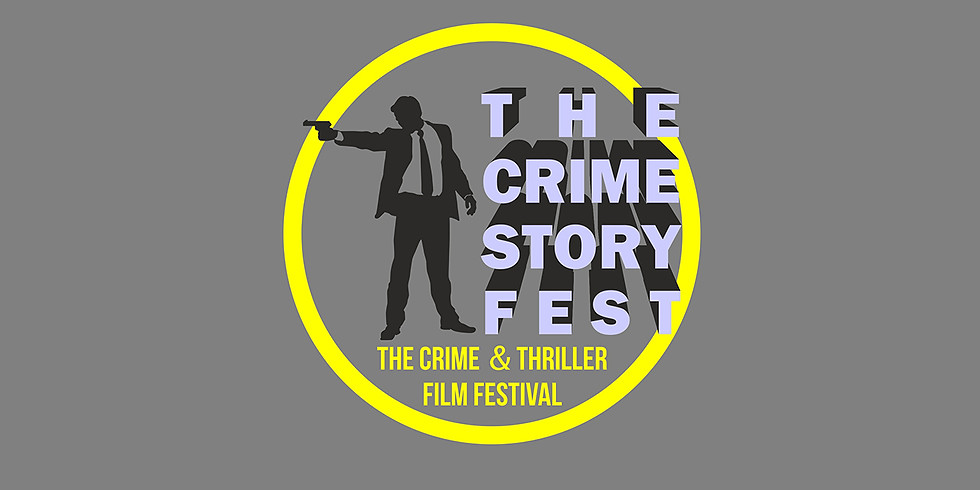 The Detective Crime Thriller Film Festival The Crime Story Fest, the 4th Edition