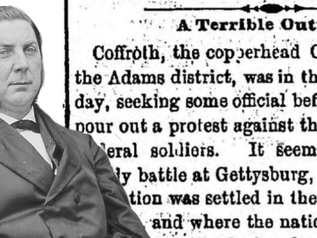 """Coffroth the Copperhead"" - Congressman Alexander Coffroth and Fake News in 1863"