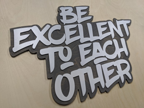 Be Excellent 2 layer