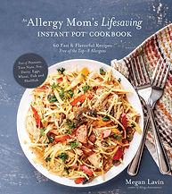 Allergy Mom's Lifesaving Instant Pot Cookbook