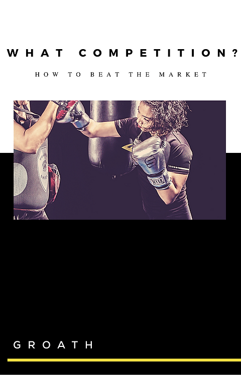 What Competition? - How To Beat The Market