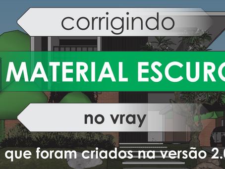 Corrigir materiais escuros no Vray que foram criados na versão 2.0 e estão escuros no vray 3.4