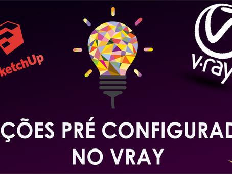 [AULA VRAY] Como usar opções pré-configuradas no Vray?