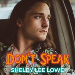 """""""Don't Speak"""" - Shelby Lee Lowe"""