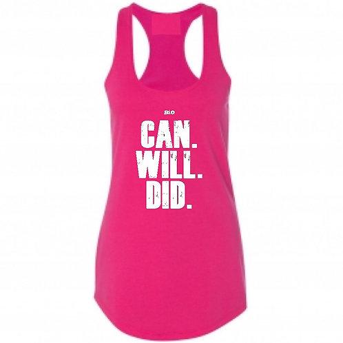 Can. Will. Did. Racerback Tank