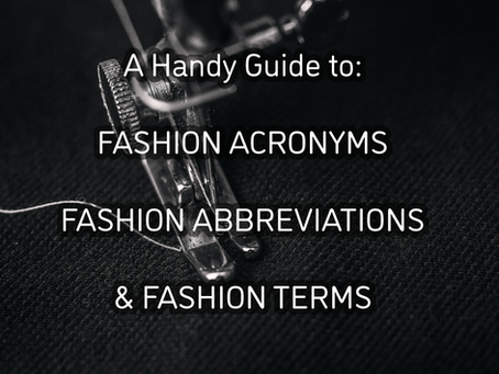 Fashion Acronyms, Fashion Abbreviations, Fashion Terminology