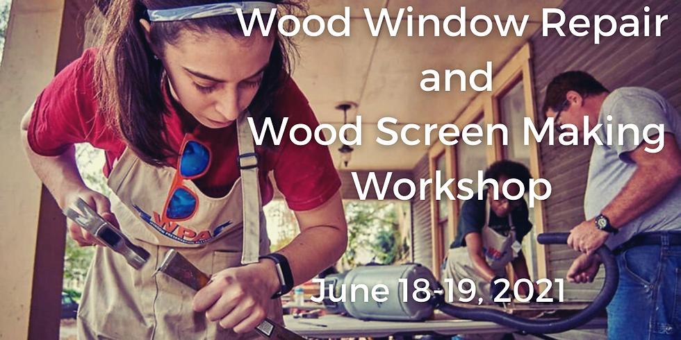 Wood Window Repair and Screen Making Workshop