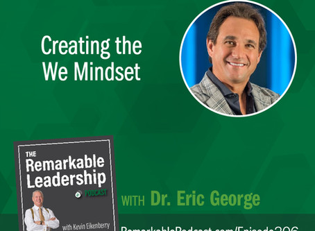 Eric George Featured on Remarkable Leadership Podcast