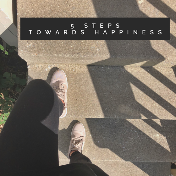 Five Steps Towards Happiness