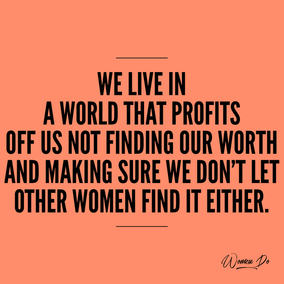 Finding Your Worth And The Worth Of All Women