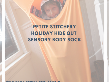 Sew Along with ALD Self Care Series: Petite Stitchery Sensory Body Sock