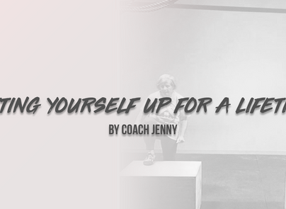Setting Yourself Up For A Lifetime by Coach Jenny