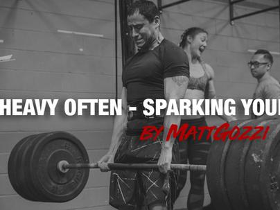 Lift Heavy Often - Sparking Your CNS by Coach Matt