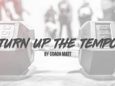 Turn Up The Tempo ⏱️ by Coach Matt