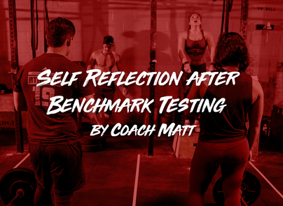 Self Reflection after Benchmark Testing by Coach Matt