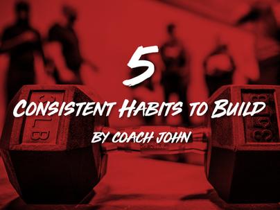 5 Consistent Habits to Build