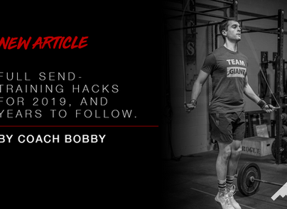 FULL SEND - Training hacks for 2019, and years to follow by Coach Bobby