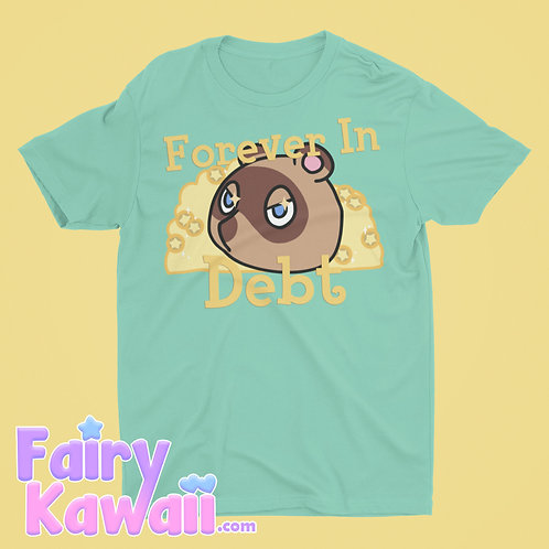 Forever in Debt Animal Crossing Shirt Kawaii Clothing