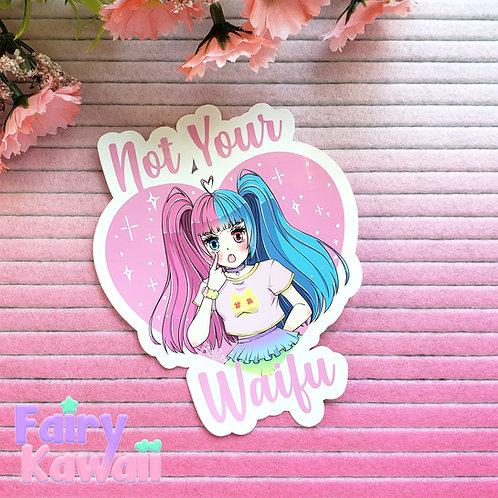"Not Your Waifu 3""x 3"" Vinyl Kawaii Stickers"