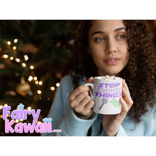 Stop Touching Things Kawaii Mug