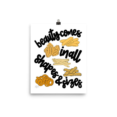beauty comes in all shapes and sizes - fries print