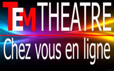 TEM_THEATRE_chez_vous_en_ligne_