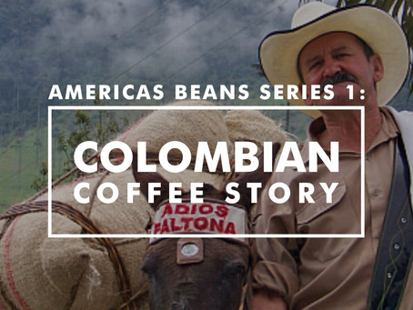 Americas Beans Series 1 - Colombian Coffee Story
