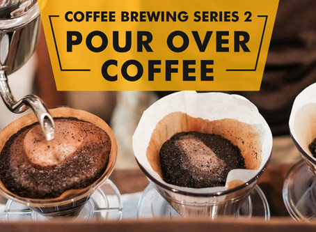 Coffee Brewing Series 2 - Pour Over