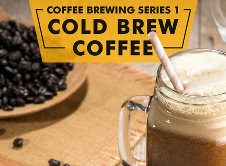 Coffee Brewing Series 1 - Cold Brew