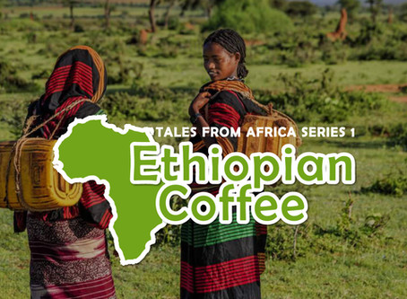 Tales from Africa Series 1 - Ethiopian Coffee