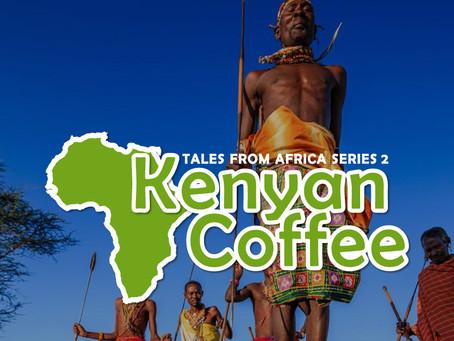 Tales from Africa Series 2 - Kenya Coffee