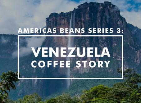 亞美利加荳子系列 3 - 委內瑞拉的故事