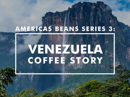Americas Beans Series 3 - Venezuela Coffee Story