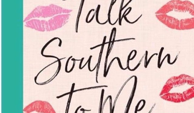 Talk Southern to me....