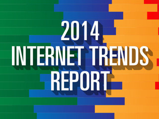 KPCB Internet Trend Report 2014 Is Out Now.
