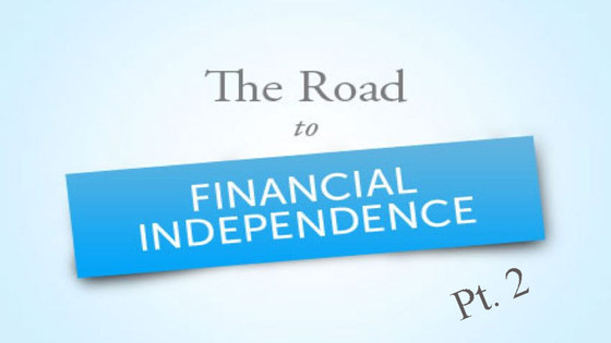 "What is Financial Independence, ""FIRE"", and My Goals Pt.2"