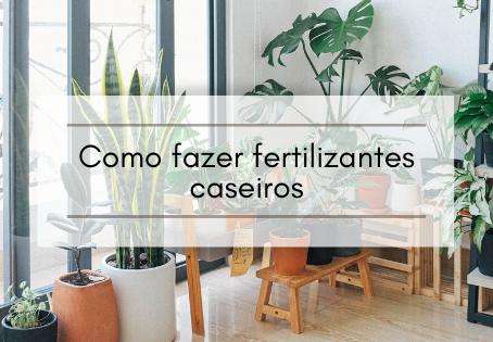 Como fazer fertilizantes caseiros